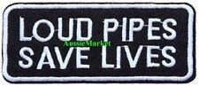 1 X Patch Loud Pipes Save Lives Embroidered Iron on Sew Biker Bikie Bike Motif