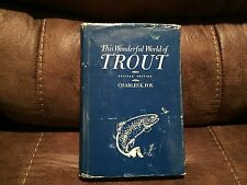 This Wonderful World Of Trout, Charles K. Fox, Revised Ed. Freshet Press, 1971