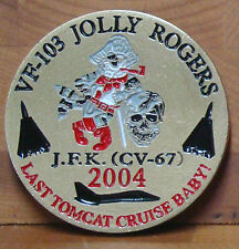 VF-103 Jolly Rogers Challenge Coin USS Kennedy Last Tomcat Cruise Baby! 2004