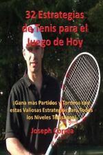32 Estrategias de Tenis para el Juego de Hoy by Joseph Correa (2016, Paperback)