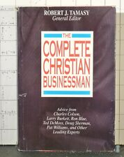 The Complete Christian Businessman   by Robert  Tamasy  (1991, Hardcover   2018
