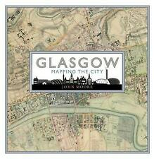 More details for glasgow mapping the city mapping the cities series, john moore,  hardback