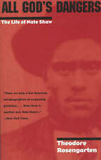 USED (GD) All God's Dangers: The Life of Nate Shaw by Theodore Rosengarten