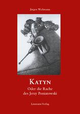 Katyn oder die Rache des Jerzy Poniatowski von Wichmann