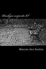 II: Psicologia Incipiente II : Textos Do Curso de Psicologia by Marcos dos...