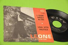 "LEONE E I CACCIATORI 7"" UNA VITA INUTILE ORIG ITALY BEAT '60 NM !!!!!!!!!!!!!!!!"