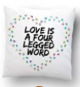 Love Is A Four Legged Word Novelty Pillow With Cushion Insert Included
