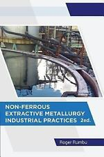 Non-ferrous Extractive Metallurgy - Industrial Practices, Paperback by Rumbu,...