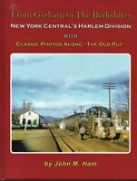 From Gotham to The Berkshires - New York Central's HARLEM DIVISION -- (NEW BOOK)