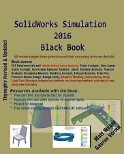 SolidWorks Simulation 2016 Black Book: By Weber, Matt Verma, Gaurav