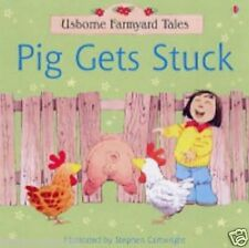 Preschool Story Book - Usborne Farmyard Tales: PIG GETS STUCK - NEW