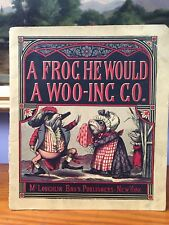 A Frog He Would A Woo-ing Go McLoughlin Bro's Circa 1875
