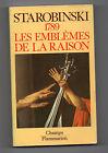 1789 - Les Emblèmes de la Raison - Starobinski