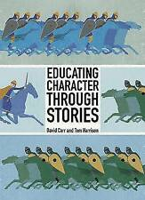 Educating Character Through Stories, Harrison, Tom, Carr, David, Good Condition