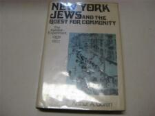 New York Jews and the Quest for Community: The Kehillah Experiment, 1908-1922