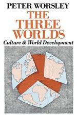The Three Worlds: Culture and World Development by Worsley, Peter