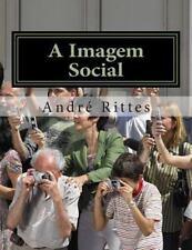 A Imagem Social : Decadencia e Dominacao Cultural Na Nova Idade Midia...