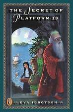 The Secret of Platform 13, Eva Ibbotson~Sue Porter, Used; Good Book