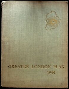 ABERCROMBIE'S GREATER LONDON PLAN of 1944: 1st EDITION QUARTO 221 PAGES