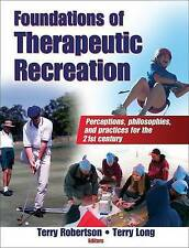 Foundations of Therapeutic Recreation by Terry Long, Terry Robertson (Hardback, 2007)