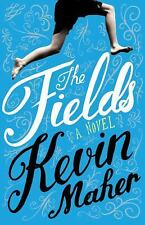 The Fields : A Novel by Kevin Maher (2013, Hardcover)