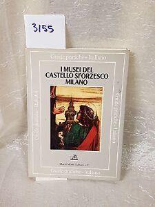 i musei del castello sforzesco milano