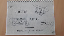 MANUEL DE MONTAGE Les Jouets AUTO-CYCLE Reproduction d'apres le manuel ORIGINAL