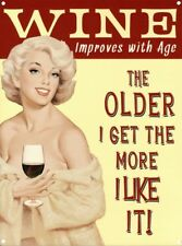 Wine improves with age. the older I get the more Large Metal/Steel Wall Sign