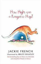 How High Can a Kangaroo Hop? by Bruce Whatley, Jackie French (Paperback, 2008)