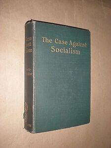 THE CASE AGAINST SOCIALISM. 1908. 1st EDITION. HARDBACK