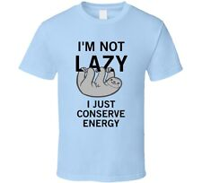 I'm Not Lazy - I Just Conserve Energy | Funny T-Shirt With Sloth