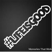 #lifeisgood Funny Novelty Car Window Bumper JDM VW VAG Vinyl Decal Sticker