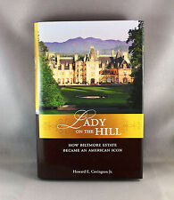 Lady on the Hill-How Biltmore Estate Became an American Icon-Brand New Hardcover
