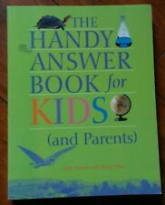 The Handy Answer Book for Kids : and Parents by Judy Galens and Nancy Pear (Pap…