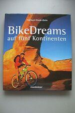Bike Dreams auf fünf Kontinenten 2001 Fahrrad Träume