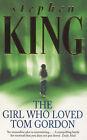 The Girl Who Loved Tom Gordon by Stephen King (Paperback, 1999)