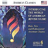 Introducing the World of American Jewish Music: Rare, New and Rediscovered Amer…