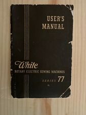New listing Original Vintage White Series 77 Rotary Electric Sewing Machine Users Manual