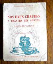 AIX EN PROVENCE NOS EAUX CHAUDES A TRAVERS LES SIECLES Thermalisme