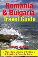 Romania and Bulgaria Travel Guide : Attractions, Eating, Drinking, Shopping a...