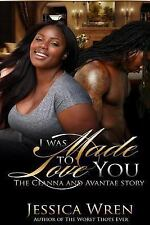 I Was Made To Love You: The Ceanna and Avantae Story