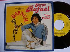 "JORGE RAFAEL : Tom Pouce - de l'Opérette BARNUM - 7"" SP 1980 JMB RECORDS ZB 8633"