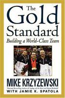 The Gold Standard: Building a World-Class Team by Mike Krzyzewski