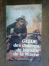 Septembre 1914 Guide des champs de bataille de la Marne 1 l'Ourcq Meaux Senlis C