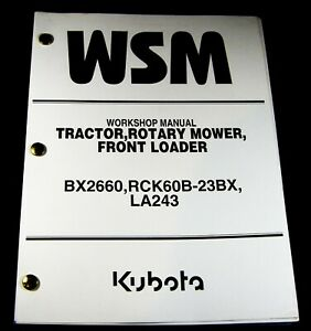 Kubota BX2660 Tractor Rotary Mower Front Loader Workshop Service Repair Manual