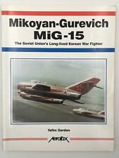 Mikoyan - Gurevich MiG - 15 : The Soviet Union's Long - lived K