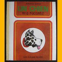 Les Albums Roses UN CHIEN M'A RACONTÉ 1973