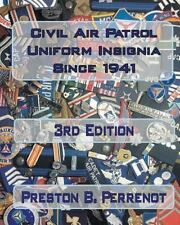 Civil Air Patrol Uniform Insignia Since 1941: By Ltc Preston B Perrenot Cap