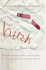 Hush: Moving From Silence to Healing After Childhood Sexual Abuse-ExLibrary