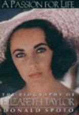 A Passion for Life : The Biography of Elizabeth Taylor by Donald Spoto (1995,...